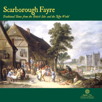 SCARBOROUGH FAYRE: Tunes from the British Isles & the New World